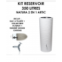 Kit reservoir NATURA 2 en 1 Artic 350 litres