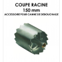 Coupe racine 150mm